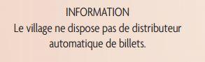 info: pas de distributeur de billet dans le village.